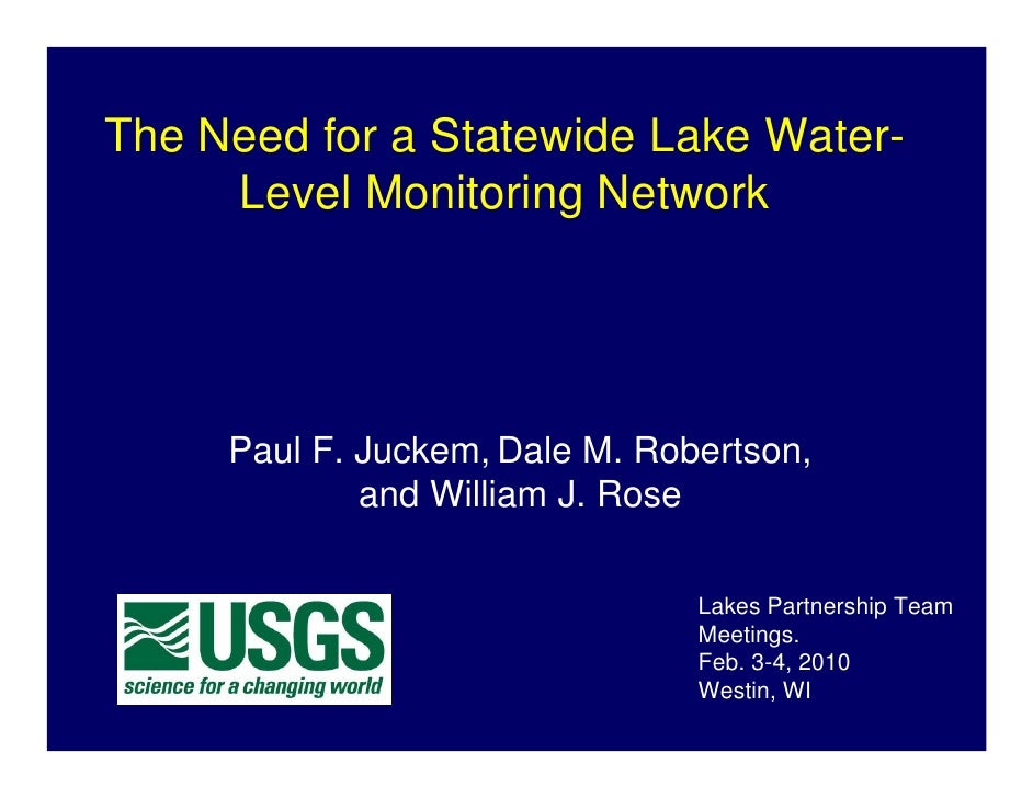The Need for a Statewide Lake Water-      Level Monitoring Network          Paul F. Juckem, Dale M. Robertson,            ...