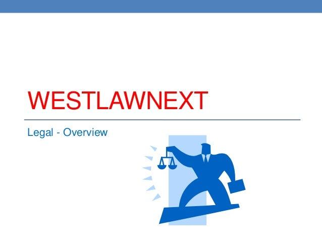 WESTLAWNEXT Legal - Overview