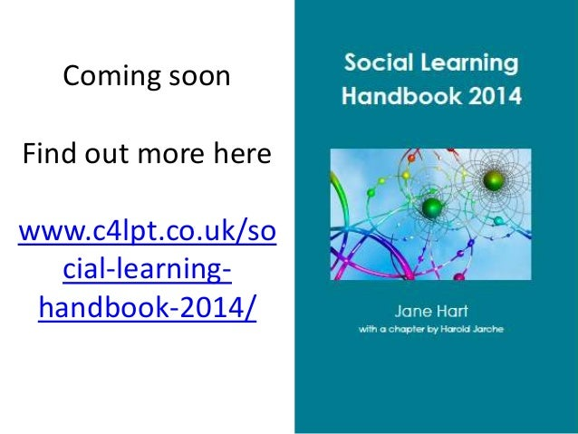Coming soon Find out more here www.c4lpt.co.uk/so cial-learninghandbook-2014/