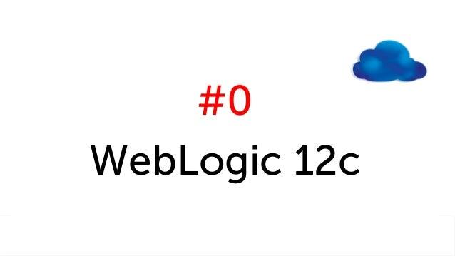 Oracle Java Cloud Service JCS (and WebLogic 12c) - What you Should Know Slide 3