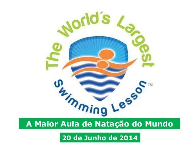 A Maior Aula de Natação do Mundo 20 de Junho de 2014