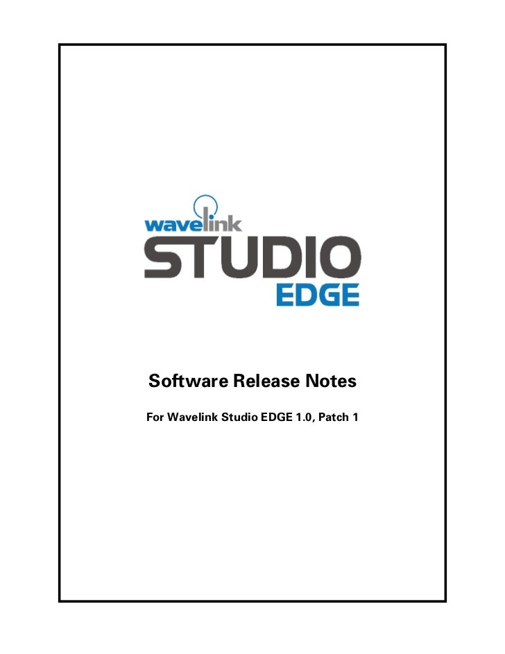 Software Release NotesFor Wavelink Studio EDGE 1.0, Patch 1