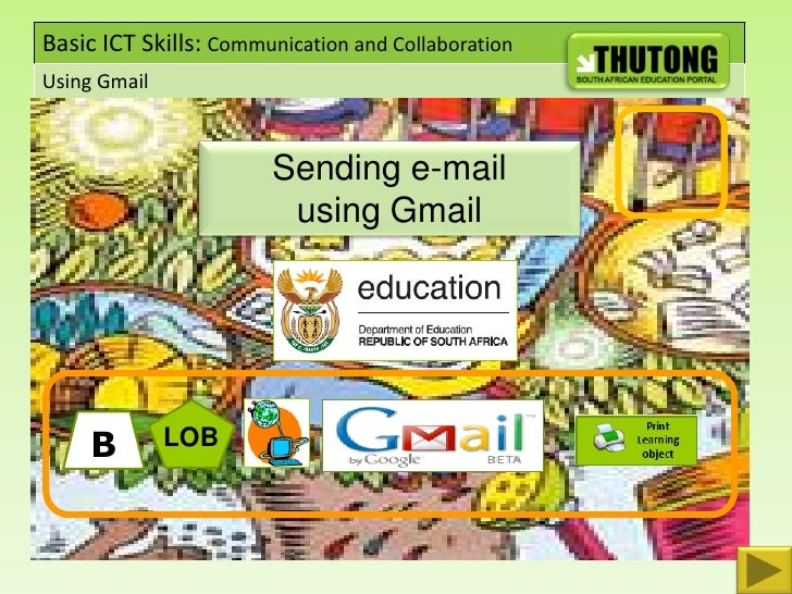 Basic ICT Skills: Communication and Collaboration Using Gmail                           Sending e-mail                    ...