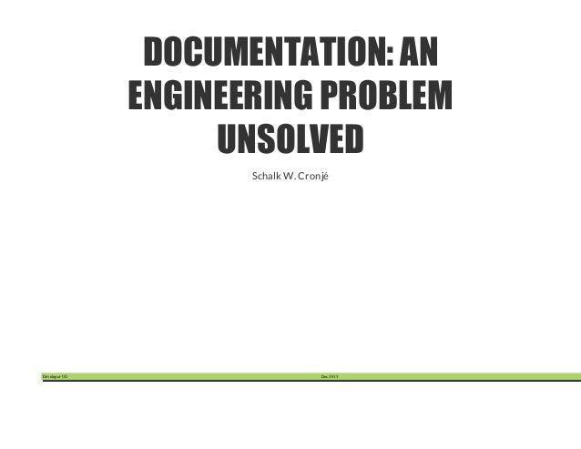 Developer UG Dec 2015 DOCUMENTATION: AN ENGINEERING PROBLEM UNSOLVED Schalk W. Cronjé