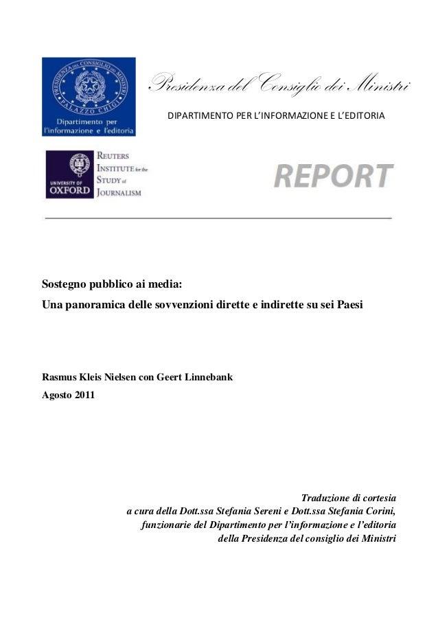 Presidenza del Consiglio dei Ministri DIPARTIMENTO PER L'INFORMAZIONE E L'EDITORIA Sostegno pubblico ai media: Una panoram...