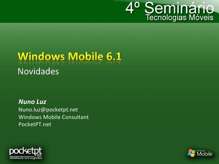 Nuno Luz [email_address] Windows Mobile Consultant PocketPT.net