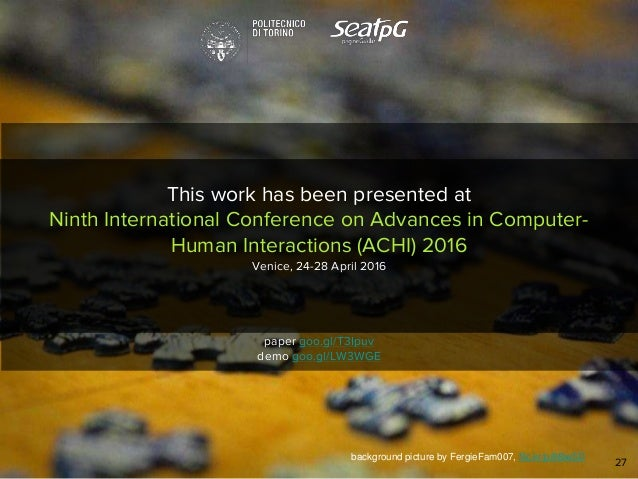 27 This work has been presented at Ninth International Conference on Advances in Computer- Human Interactions (ACHI) 2016 ...