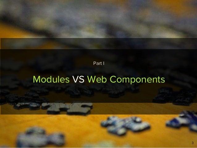 3 Modules VS Web Components Part I