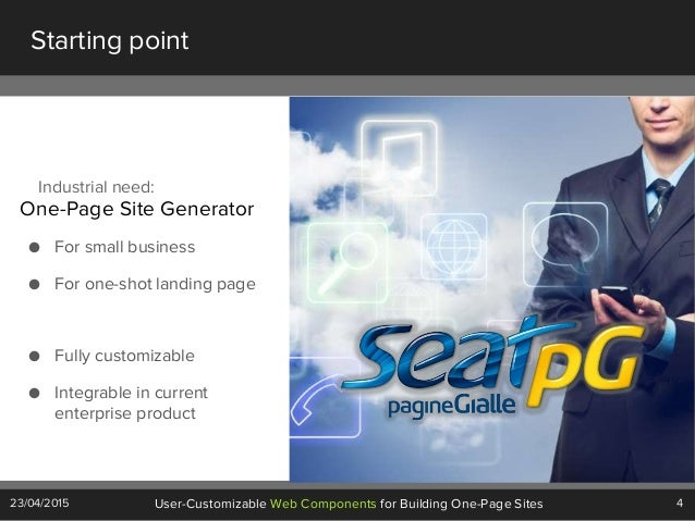 4User-Customizable Web Components for Building One-Page Sites23/04/2015 Starting point Industrial need: One-Page Site Gene...