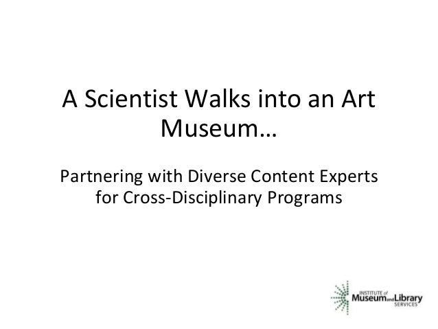 A Scientist Walks into an Art Museum… Partnering with Diverse Content Experts for Cross-Disciplinary Programs