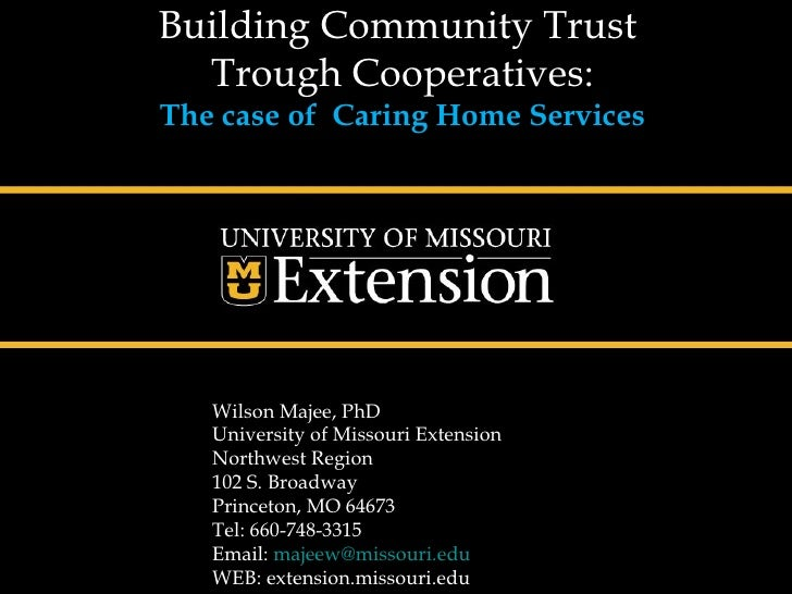 Building Community Trust   Trough Cooperatives: The case of Caring Home Services        Wilson Majee, PhD    University of...