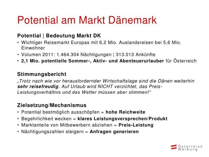 Potential am Markt DänemarkPotential | Bedeutung Markt DK• Wichtiger Reisemarkt Europas mit 6,2 Mio. Auslandsreisen bei 5,...