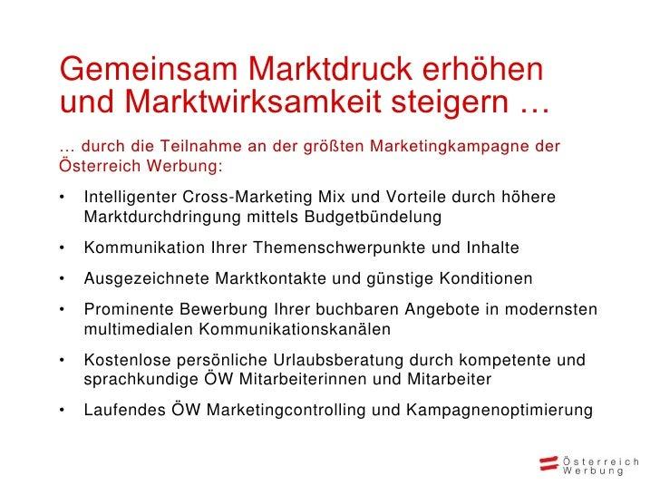 Gemeinsam Marktdruck erhöhenund Marktwirksamkeit steigern …… durch die Teilnahme an der größten Marketingkampagne derÖster...