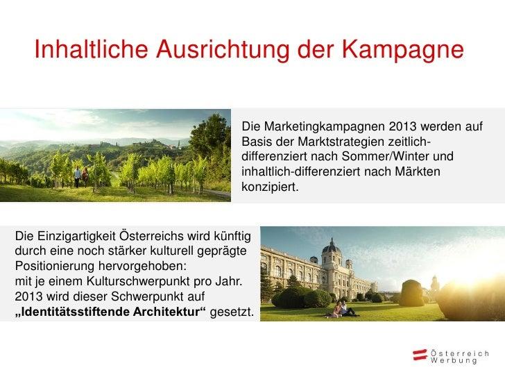 Inhaltliche Ausrichtung der Kampagne                                         Die Marketingkampagnen 2013 werden auf       ...