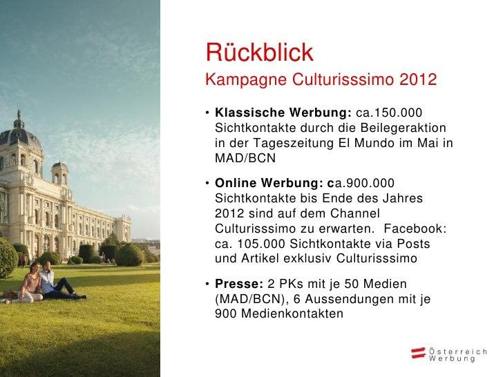 RückblickKampagne Culturisssimo 2012• Klassische Werbung: ca.150.000  Sichtkontakte durch die Beilegeraktion  in der Tages...