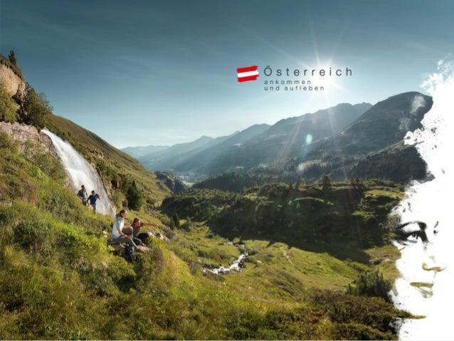 Sommerglücksmomente. Ankommen und aufleben. Die weltweite Marketingkampagne der Österreich Werbung in den Niederlanden 201...