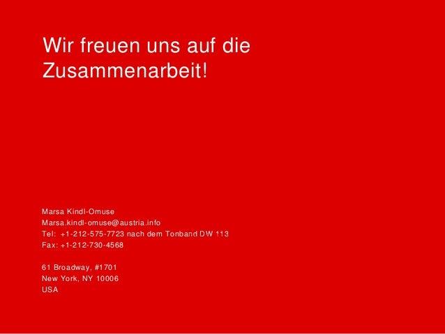 Marsa Kindl-Omuse Marsa.kindl-omuse@austria.info Tel: +1-212-575-7723 nach dem Tonband DW 113 Fax: +1-212-730-4568 61 Broa...