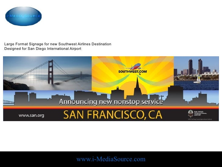 Large Format Signage for new Southwest Airlines Destination Designed for San Diego International Airport                  ...
