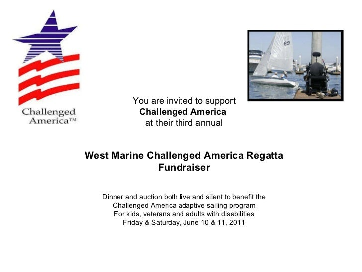 You are invited to support Challenged America   at their third annual West Marine Challenged America Regatta Fundraiser Di...