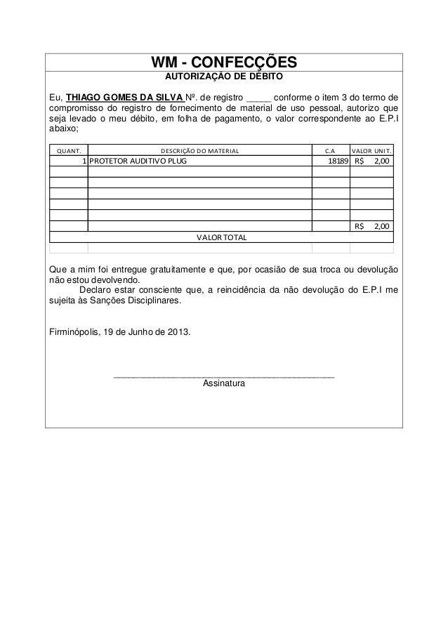 0b0e2eabb66 WM - CONFECÇÕES AUTORIZAÇÃO DE DÉBITO Eu, THIAGO GOMES DA SILVA Nº. de  registro