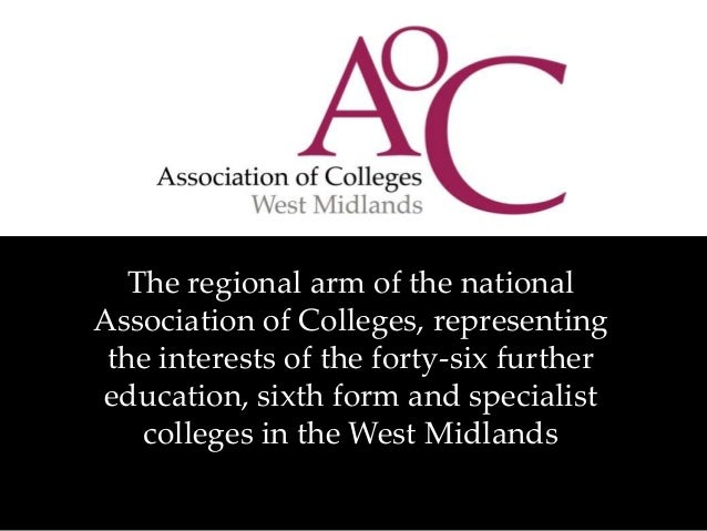 The regional arm of the national Association of Colleges, representing the interests of the forty-six further education, s...