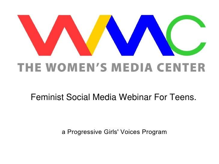 Feminist Social Media Webinar For Teens.  a Progressive Girls' Voices Program