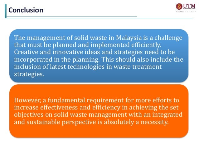 solid waste management in malaysia Solid waste management is a major challenge for malaysia to address in the   collection, recycling and disposal of solid waste throughout peninsular malaysia.