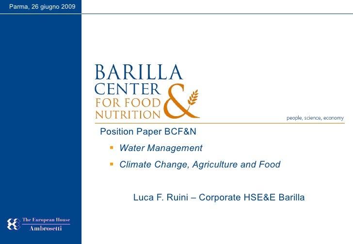 <ul><li>Position Paper BCF&N </li></ul><ul><ul><li>Water Management </li></ul></ul><ul><ul><li>Climate Change, Agriculture...