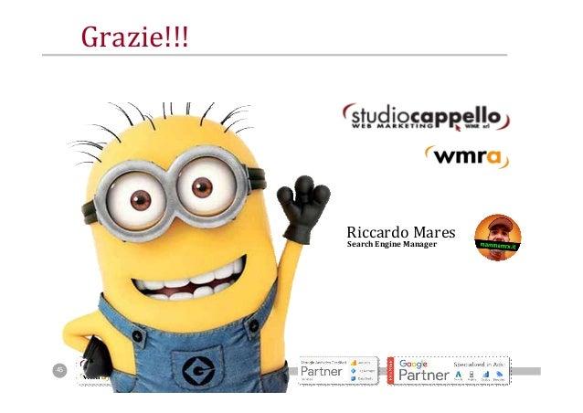 9b21ebf4561bf4 #WMF1745 Grazie!!! Riccardo Mares Search Engine Manager