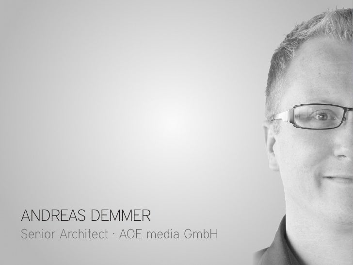 ANDREAS DEMMERSenior Architect · AOE media GmbH