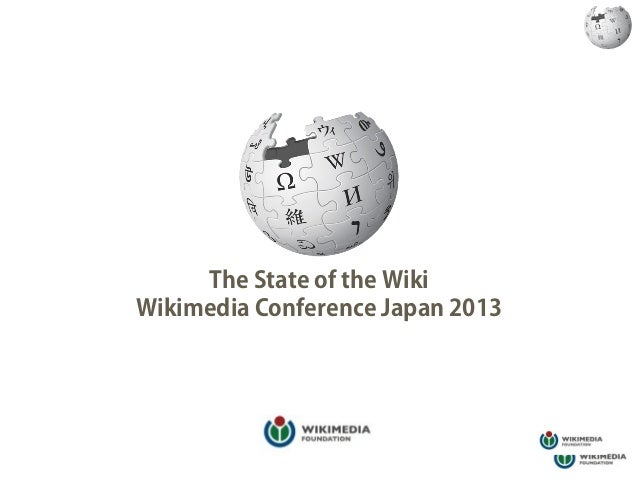 The State of the WikiWikimedia Conference Japan 2013
