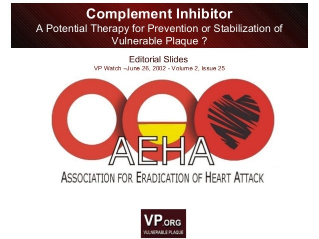 Editorial Slides VP Watch –June 26, 2002 - Volume 2, Issue 25 Complement Inhibitor A Potential Therapy for Prevention or S...