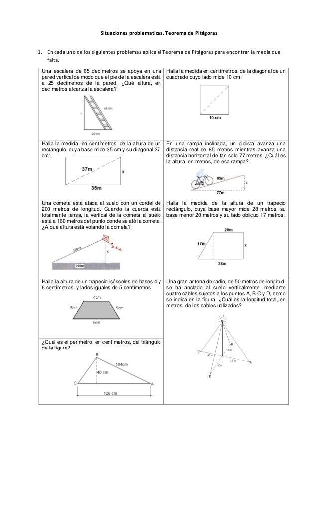 Situaciones problematicas. Teorema de Pitágoras 1. En cada uno de los siguientes problemas aplica el Teorema de Pitágoras ...