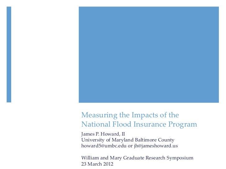 Measuring the Impacts of theNational Flood Insurance ProgramJames P. Howard, IIUniversity of Maryland Baltimore Countyhowa...