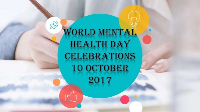 CONTENTS ABOUT WORLD MENTAL HEALTH DAY WHO THIS YEARS THEME DEFINITION