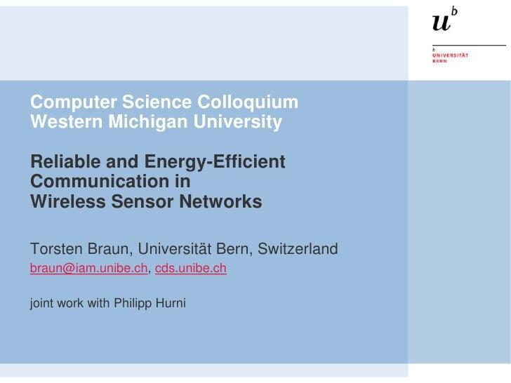Computer Science ColloquiumWestern Michigan UniversityReliable and Energy-EfficientCommunication inWireless Sensor Network...