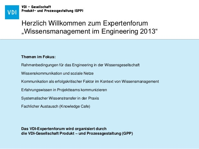 VDI - GesellschaftProdukt- und Prozessgestaltung (GPP)Themen im Fokus:Rahmenbedingungen für das Engineering in der Wissens...