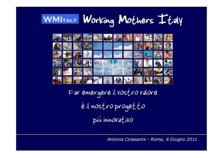 Ignite Forum della Comunicazione -- Roma, 8 Giugno 2011              Antonia Colasante Roma, 8 Giugno 2011
