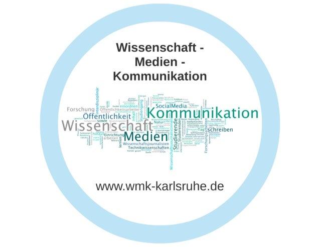 """""""Wissenschaft - Medien - Kommunikation"""" (WMK) in Karlsruhe"""