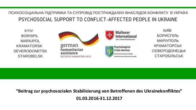 """""""Beitrag zur psychosozialen Stabilisierung von Betroffenen des Ukrainekonfliktes"""" 01.03.2016-31.12.2017"""