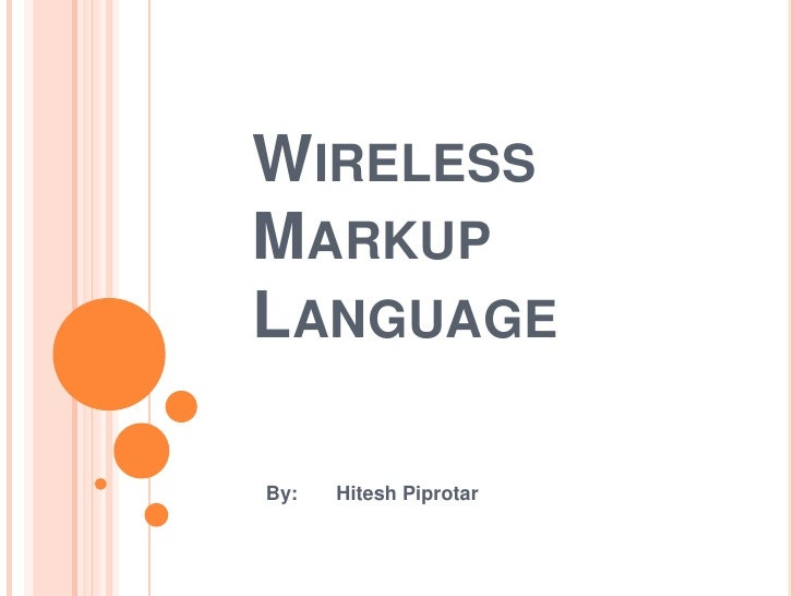 Wireless Markup Language<br />By:Hitesh Piprotar<br />
