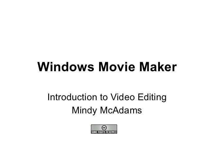Windows Movie Maker Introduction to Video Editing Mindy McAdams
