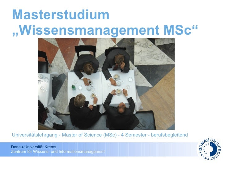 "Masterstudium ""Wissensmanagement MSc""     Universitätslehrgang - Master of Science (MSc) - 4 Semester - berufsbegleitend  ..."