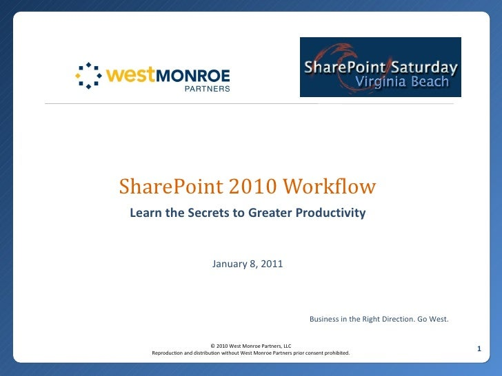 West Monroe Partners - SharePoint 2010 Workflow - learn the secrets to greater productivity - virginia beach
