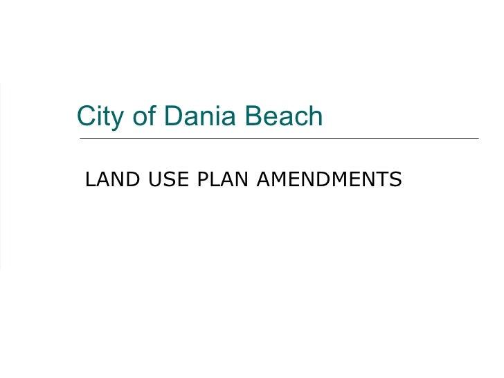 City of Dania Beach LAND USE PLAN AMENDMENTS