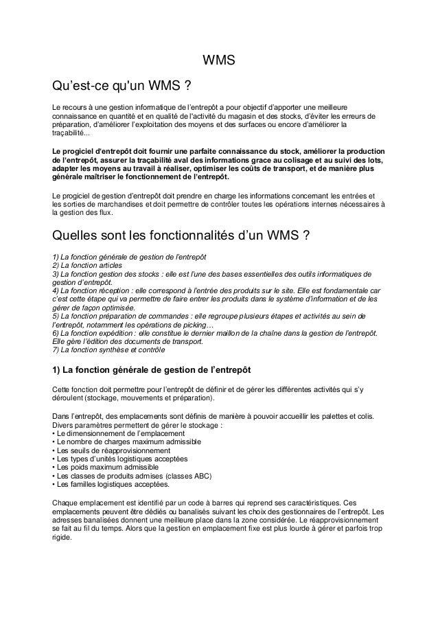 WMS Qu'est-ce qu'un WMS ? Le recours à une gestion informatique de l'entrepôt a pour objectif d'apporter une meilleure con...