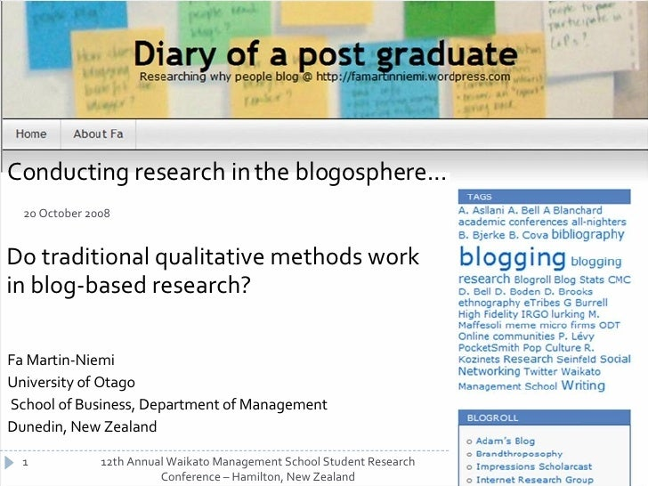 Conducting research in the blogosphere... <ul><li>Do traditional qualitative methods work in blog-based research? </li></u...