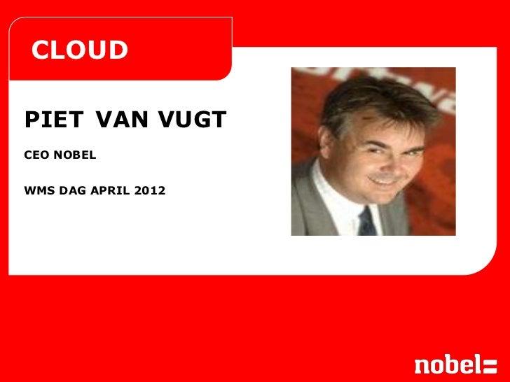 CLOUDPIET VAN VUGTCEO NOBELWMS DAG APRIL 2012