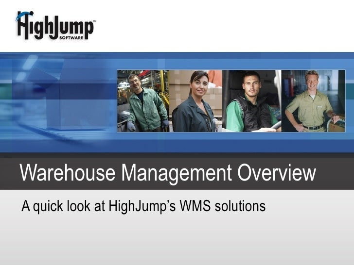 A quick look at HighJump's WMS solutions  Warehouse Management Overview