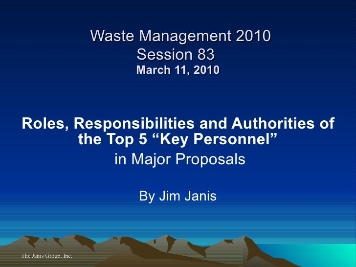 "Waste Management 2010 Session 83  March 11, 2010 Roles, Responsibilities and Authorities of the Top 5 ""Key Personnel"" in M..."